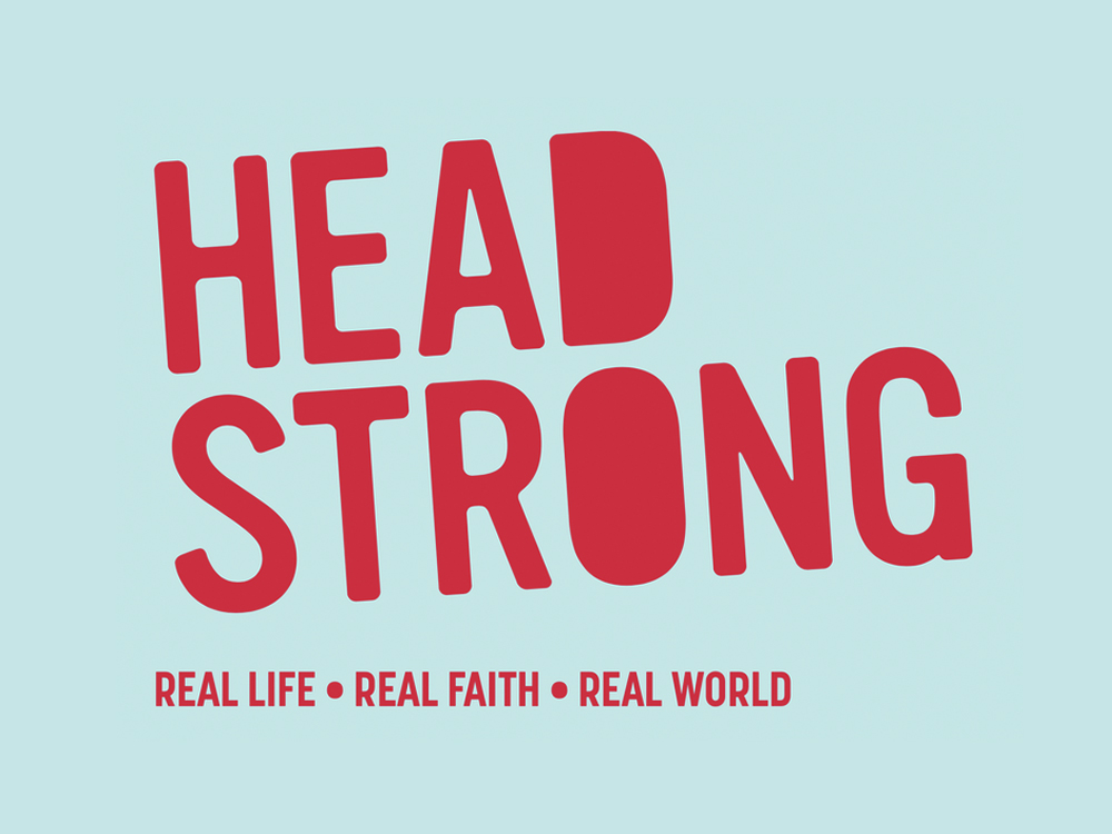be headstrong